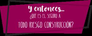 seguro-todo-riesgo-construcción