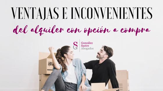 ventajas e inconvenientes del alquiler con opción a compra