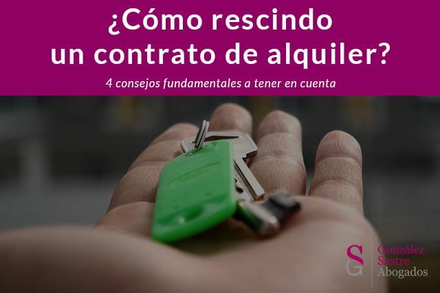 4 consejos fundamentales sobre cómo rescindir un contrato de alquiler