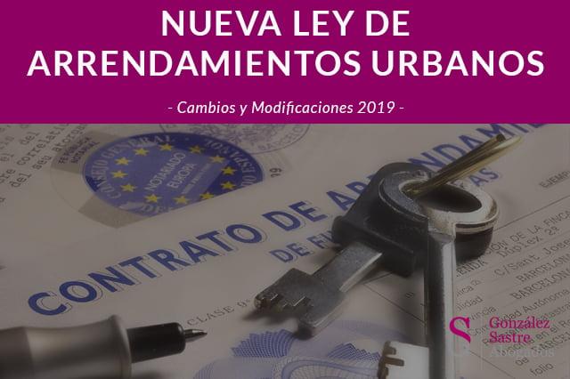 Nueva Ley de Arrendamientos Urbanos: modificaciones 2019